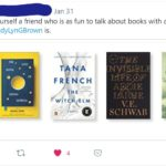 "Screenshot of a tweet that says ""find yourself a friend as fun to talk about books with as BrandyLyn Brown"" and shows four book covers: The Lost Book of Adana Moreau, The Witch Elm, The Invisible Life of Addie LaRue, and The Searcher"